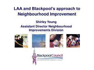 LAA and Blackpool's approach to Neighbourhood Improvement