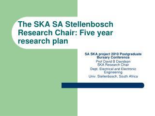 The SKA SA Stellenbosch Research Chair: Five year research plan