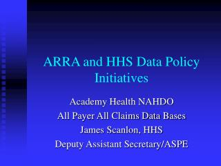 ARRA and HHS Data Policy Initiatives