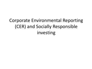 Corporate Environmental Reporting (CER) and Socially Responsible investing