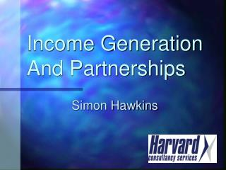 Income Generation And Partnerships