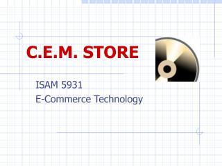 C.E.M. STORE
