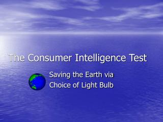 The Consumer Intelligence Test