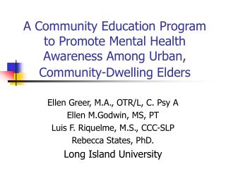 Ellen Greer, M.A., OTR/L, C. Psy A Ellen M.Godwin, MS, PT Luis F. Riquelme, M.S., CCC-SLP