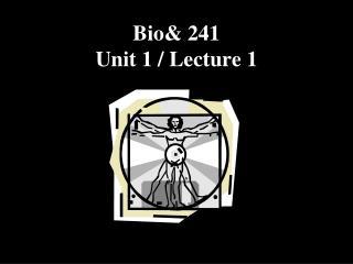 Bio 241  Unit 1