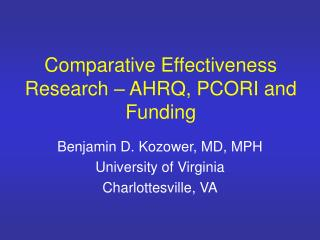 Comparative Effectiveness Research – AHRQ, PCORI and Funding
