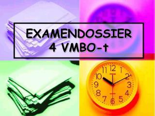 EXAMENDOSSIER 4 VMBO-t
