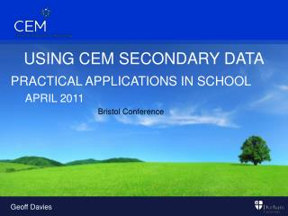USING CEM SECONDARY DATA