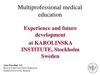 Multiprofessional medical education
