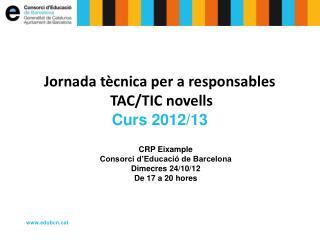 Jornada tècnica per a responsables  TAC/TIC novells Curs 2012/13