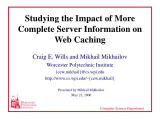 Studying the Impact of More Complete Server Information on Web Caching