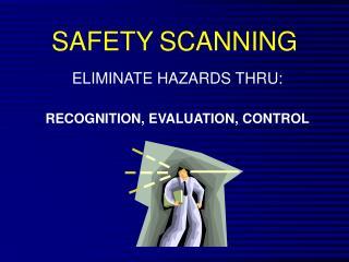 SAFETY SCANNING