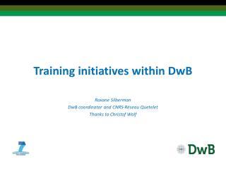 Training initiatives within DwB