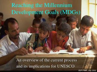 Reaching the Millennium Development Goals (MDGs)