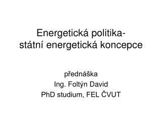 Energetická politika- státní energetická koncepce