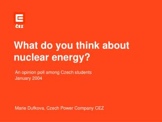 What do you think about nuclear energy?