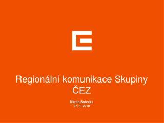 Regionální komunikace Skupiny ČEZ