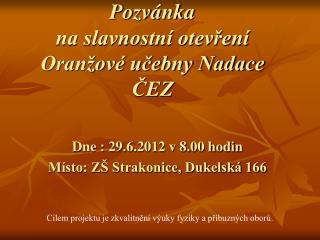 Pozvánka  na slavnostní otevření Oranžové učebny Nadace ČEZ