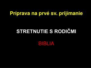 Príprava na prvé sv. prijímanie STRETNUTIE S RODIČMI BIBLIA