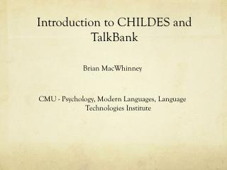 Introduction to CHILDES and TalkBank