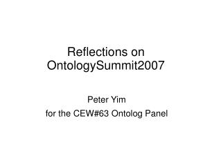 Reflections on OntologySummit2007
