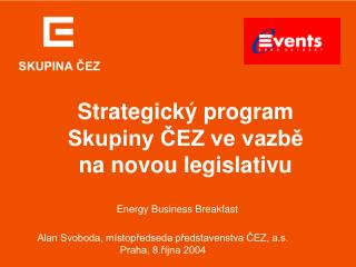 Strategick� program  Skupiny ?EZ ve vazb? na novou legislativu