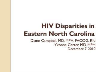 HIV Disparities in  Eastern North Carolina