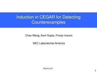 Chao Wang, Aarti Gupta, Franjo Ivancic NEC Laboratories America