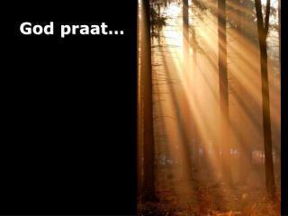 God praat…