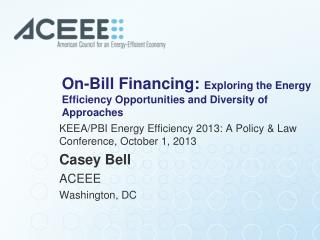 On-Bill Financing:  Exploring the Energy Efficiency Opportunities and Diversity of Approaches