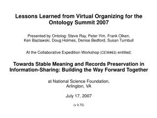 Lessons Learned from Virtual Organizing for the Ontology Summit 2007