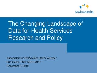 The Changing Landscape of Data for Health Services Research and Policy
