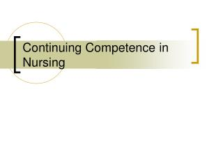 the importance of continuing competence for Why undertake professional development  high levels of professional competence by continually improving  of your career and its continuing.