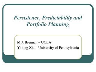 Persistence, Predictability and Portfolio Planning