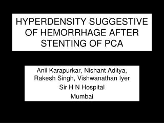 HYPERDENSITY SUGGESTIVE OF HEMORRHAGE AFTER STENTING OF PCA