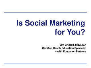 Is Social Marketing for You?