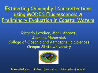 Ricardo Letelier, Mark Abbott,  Jasmine Nahorniak College of Oceanic and Atmospheric Sciences