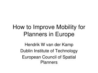 How to Improve Mobility for Planners in Europe