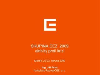 SKUPINA ČEZ  2009 aktivity proti krizi