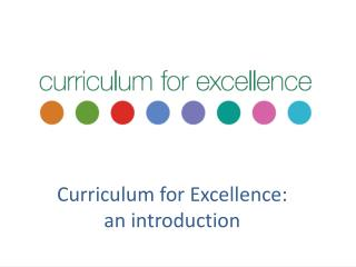 Curriculum for Excellence: an introduction