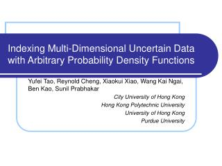 Indexing Multi-Dimensional Uncertain Data with Arbitrary Probability Density Functions