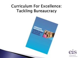 Curriculum For Excellence: Tackling Bureaucracy