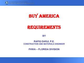 BUY AMERICA  (BA) REQUIREMENTS