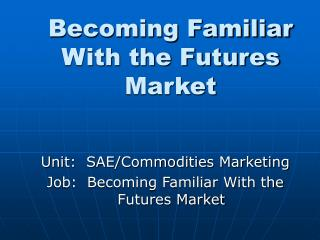 Becoming Familiar With the Futures Market