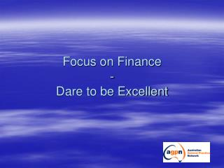 Focus on Finance - Dare to be Excellent