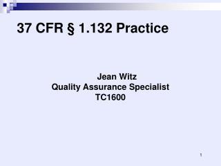 37 CFR  �  1.132 Practice