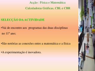 Acção : Física e Matemática   Calculadoras Gráficas, CBL e CBR