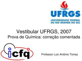 Vestibular UFRGS, 2007 Prova de Química: correção comentada