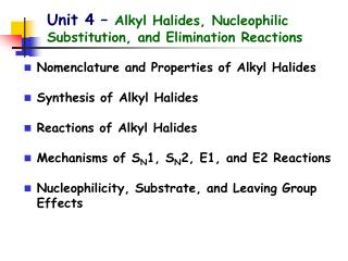 Unit 4 –  Alkyl Halides, Nucleophilic Substitution, and Elimination Reactions