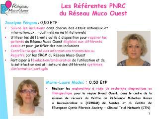 Les Référentes PNRC  du Réseau Muco Ouest